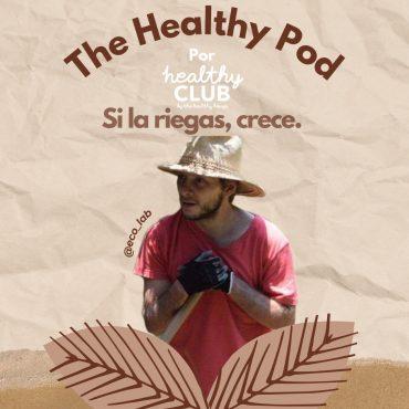 Defrag.mx Podcast The Healthy Pod Riegas Crece Permacultura