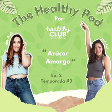 Defrag.mx Podcast The Healthy Pod Azúcar Amargo