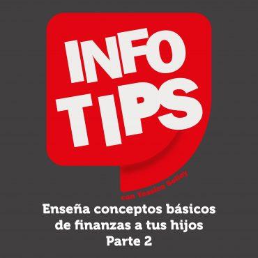 Defrag.mx Podcast InfoTips Conceptos Finanzas Hijos Parte 2
